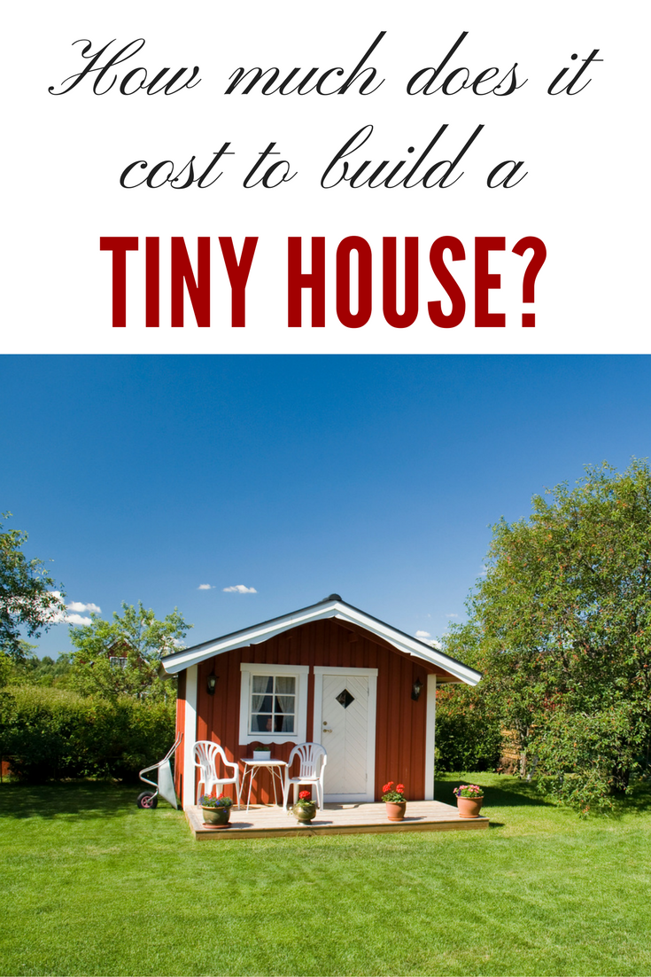 How Much Does It Cost To Build A Tiny House Tiny House