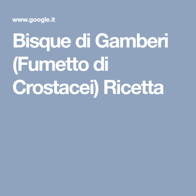 Photo of Bisque di Gamberi (Fumetto di Crostacei) Ricetta