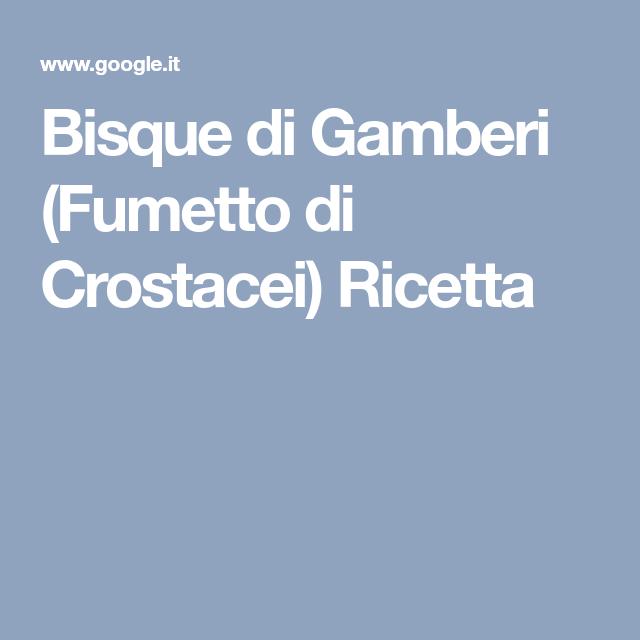 Photo of Bisque di Gamberi (Fumetto di Crostacei) Ricetta