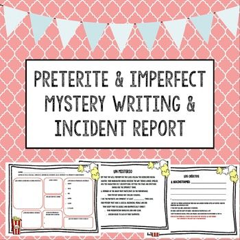 Preterite and Imperfect Mystery Project and Incident Report with - what is it incident report