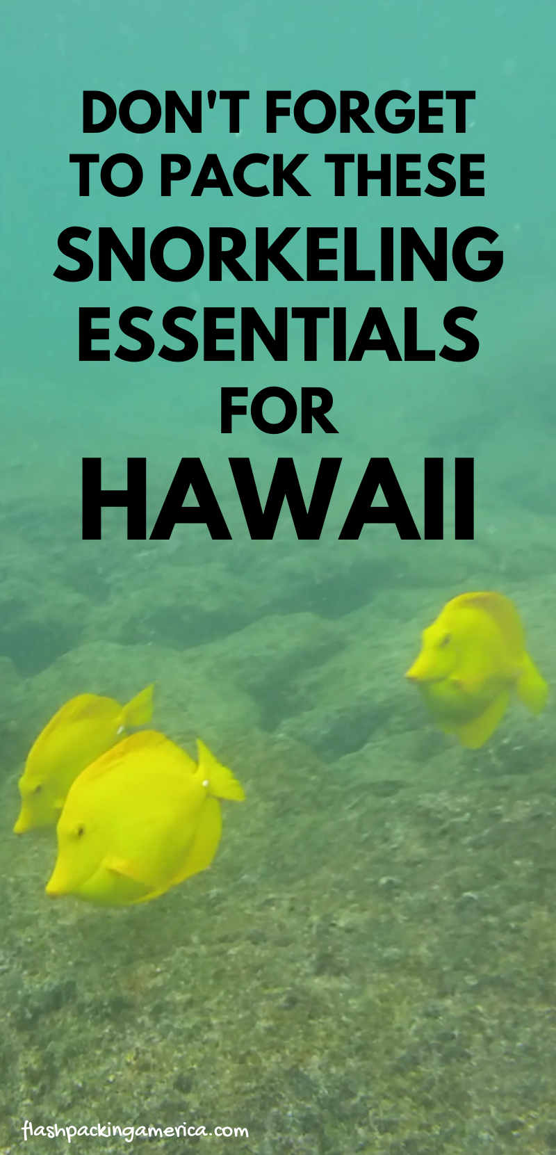 Hawaii travel tips for what to pack for hawaii packing list with snorkeling essentials for beach. clothes, what to wear snorkeling gear and outfit. oahu, maui, big island, kauai. outdoor beach vacation ideas. #flashpackingamerica #beachvacationclothes