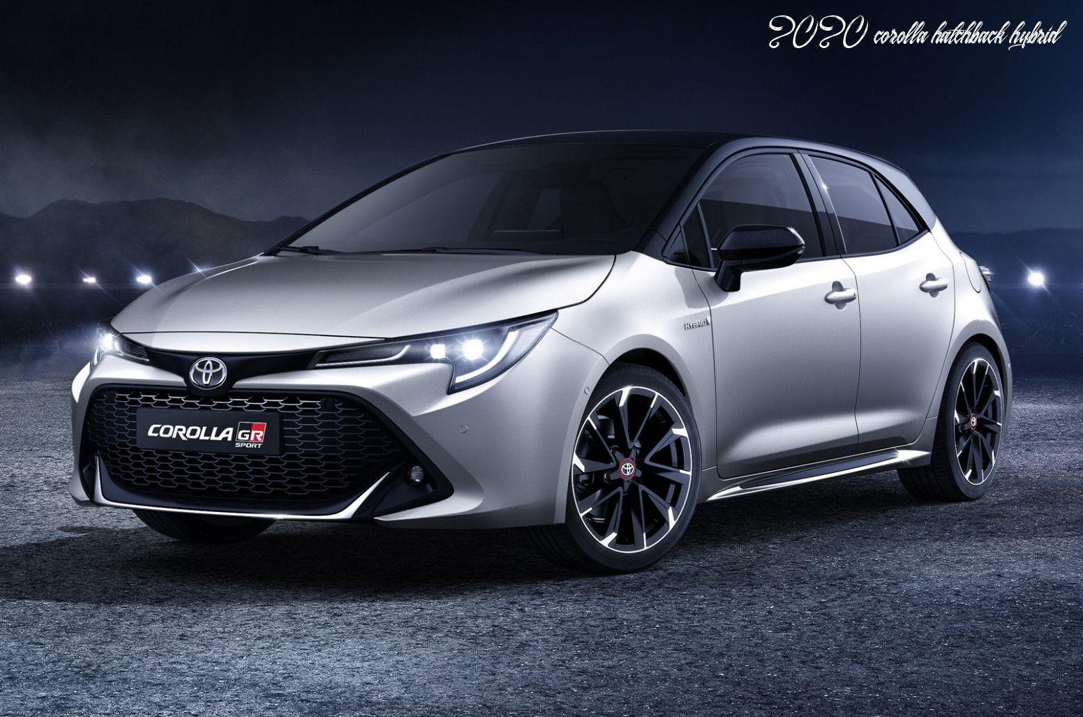 2020 Corolla Hatchback Hybrid In 2020 Toyota Corolla Sport Toyota Corolla Hatchback Toyota Corolla