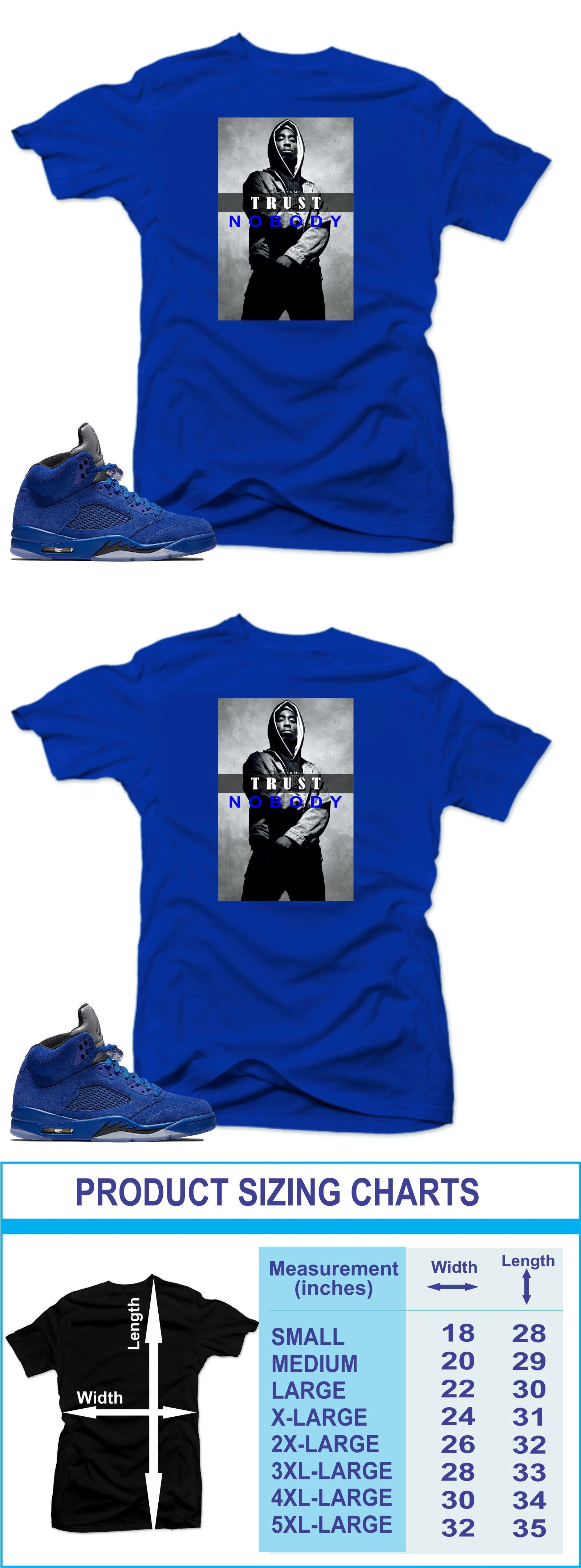 caaf1b226cc903 Basketball 21194  Shirt To Match Air Jordan Retro 5 Blue Suede Sneakers.Trust  Nobody Royal Tee -  BUY IT NOW ONLY   26.32 on eBay!