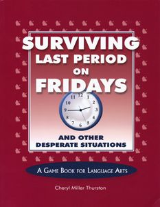 Prufrock Press: Surviving Last Period on Fridays and Other Desperate Situations