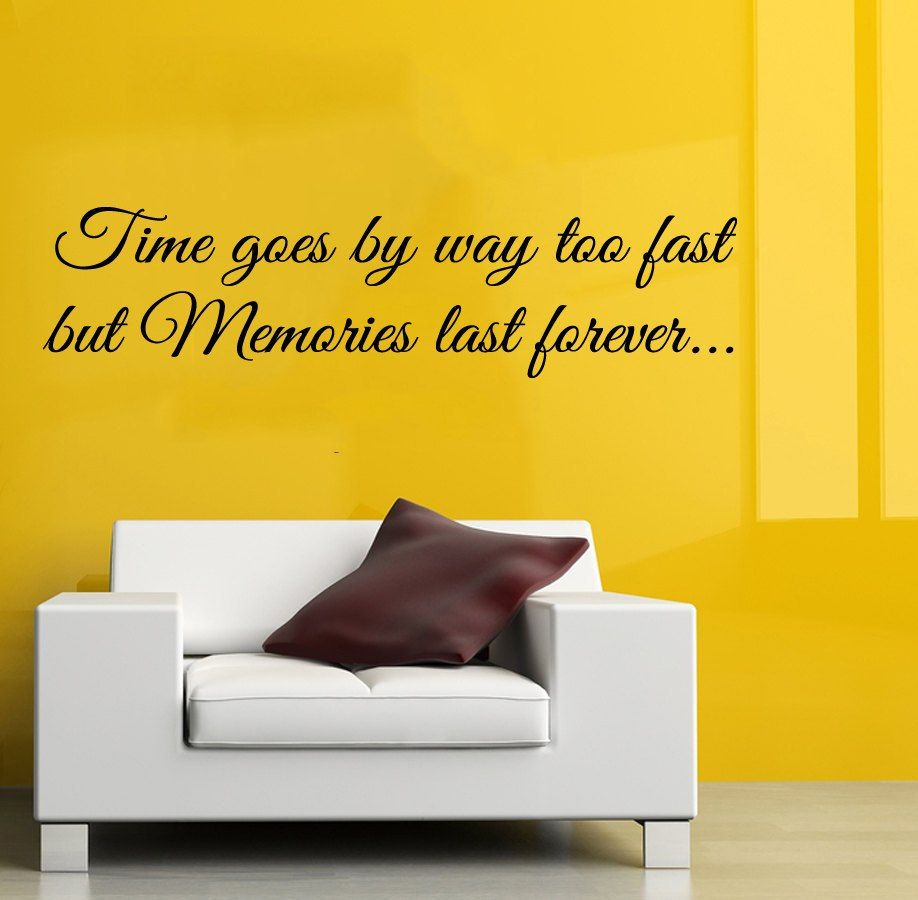 Wall Decals Vinyl Decal Sticker Quote Time Goes By Way Too Fast But ...