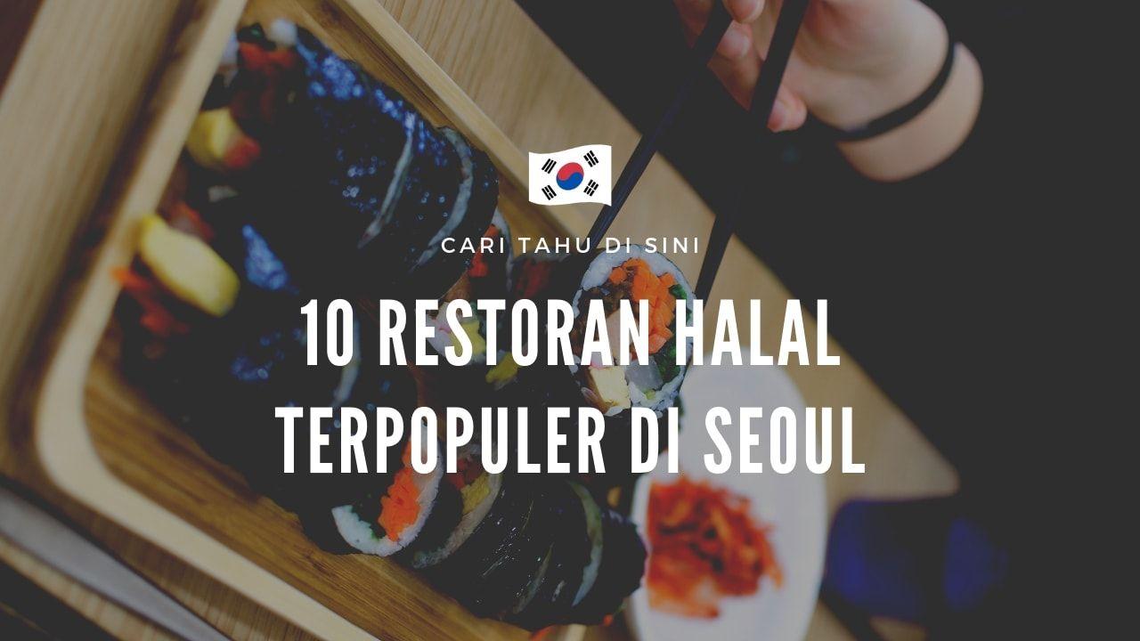 Apakah Ada Restoran Halal Di Seoul Cari Tahu Di Sini Seoul Blog