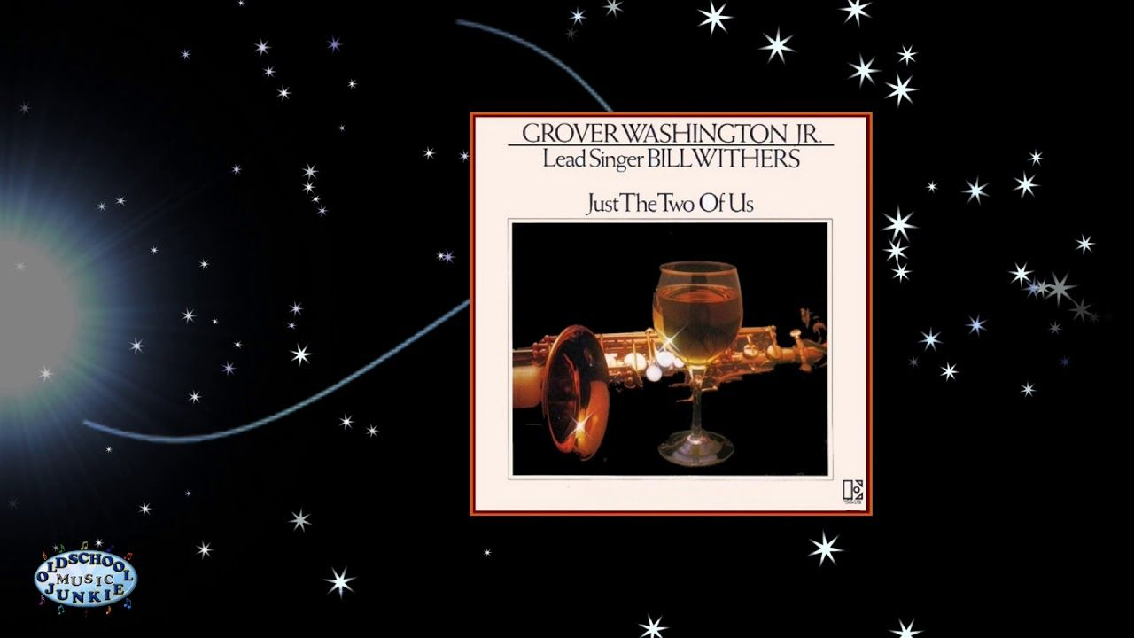 Grover Washington Jr Just The Two Of Us Featuring Bill