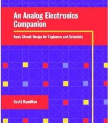 an analog electronics companion basic circuit design for engineersan analog electronics companion basic circuit design for engineers and scientists pdf