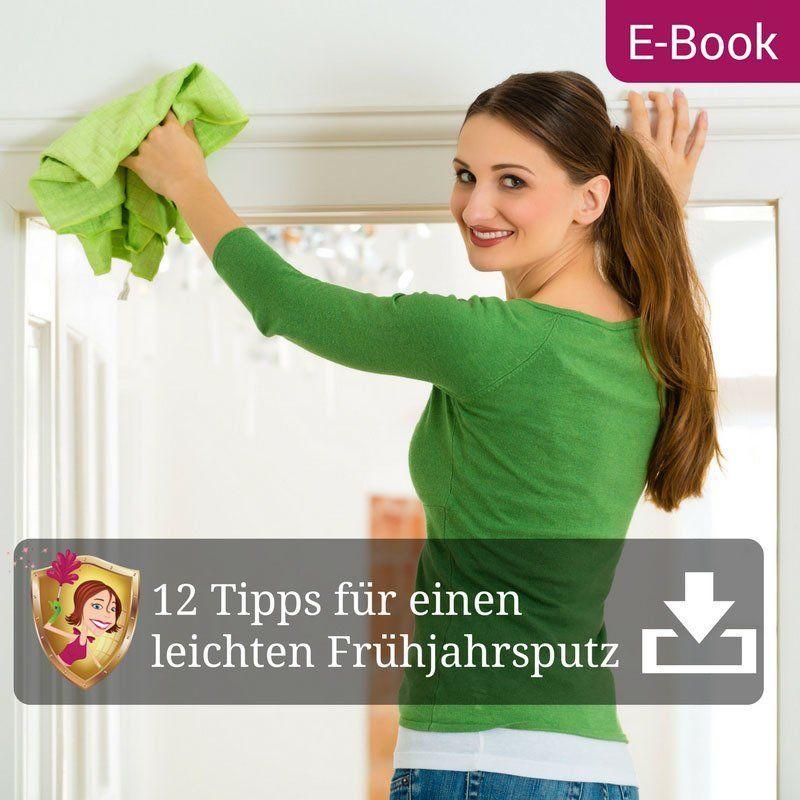 e book 12 tipps f r einen leichten fr hjahrsputz lerne die 12 wichtigsten schritte kennen. Black Bedroom Furniture Sets. Home Design Ideas