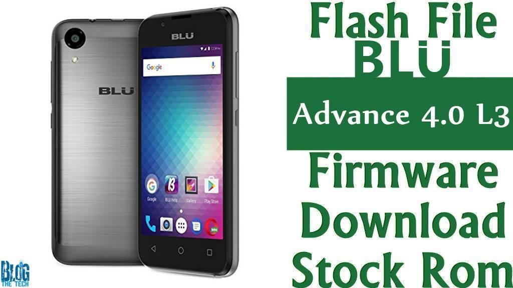 Flash File] BLU Advance 4 0 L3 A110 Firmware Download [Stock