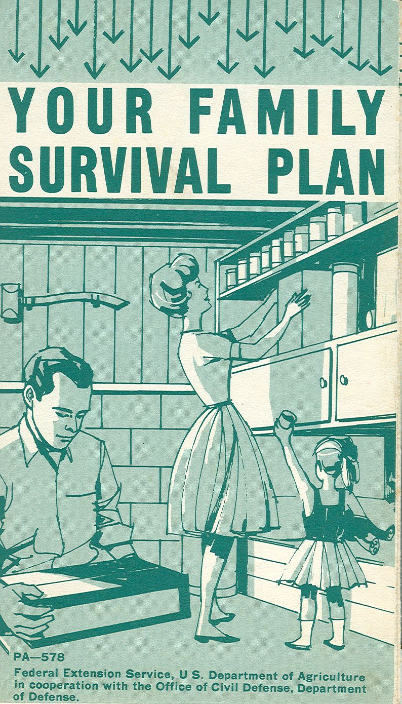 Your Family Survival Plan, 1963 - cold war bomb shelter.  Chilling reminder of yet another unstable political era.