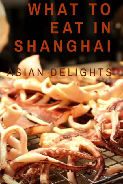 Asian Delights What To Eat In Shanghai Shanghai Food Travel Food China Food