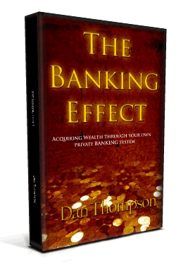 The Banking Effect - Is Whole Life Insurance a good investment?  Might be better than you think.