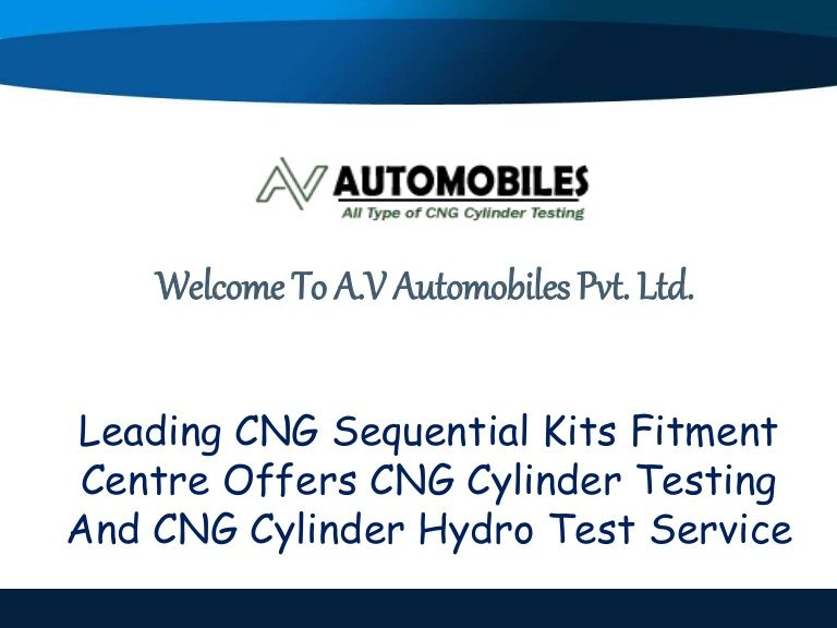 CNG Cylinder Hydro Test In Delhi A.V Automobiles Pvt. Ltd at the time of its establishment engaged in offering its professionally managed service of CNG Cylinder Hydro Test in Delhi. These services will ensure the long life of a vehicle and safe your car and its operator as well.