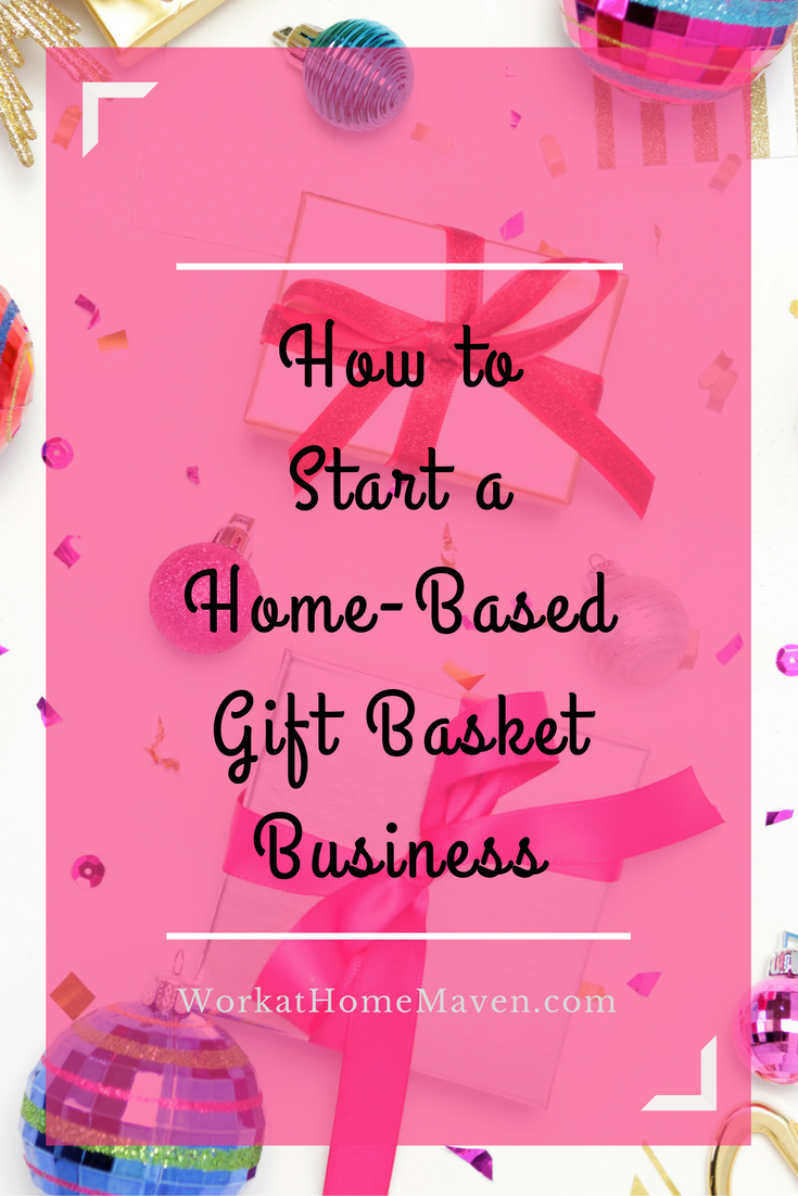 How to Start a Home-based Gift Basket Business | Business, Learning ...
