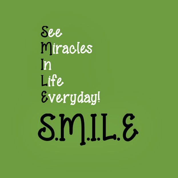 Smile Quote Awesome Quoteseemiraclesinlifeeverydaysmile 623×623 Pixels . Inspiration