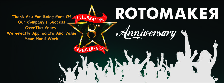 Rotomaker 8th anniversary celebrations.