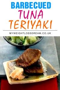 Barbecued tuna #teriyaki takes less than one hour to prepare and supports your #weightloss efforts. #dietrecipes #tunarecipes