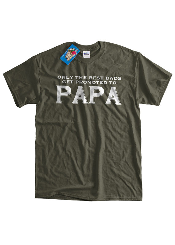 722be2473 Funny Papa T-shirt New Baby Only The Best Dads Get Promoted To Papa ...