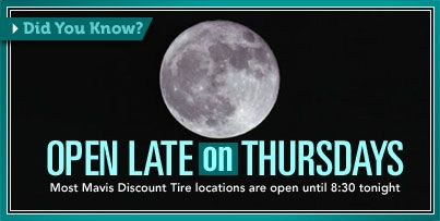 Did You Know Most Mavis Discount Tire Locations Stay Open Until 8