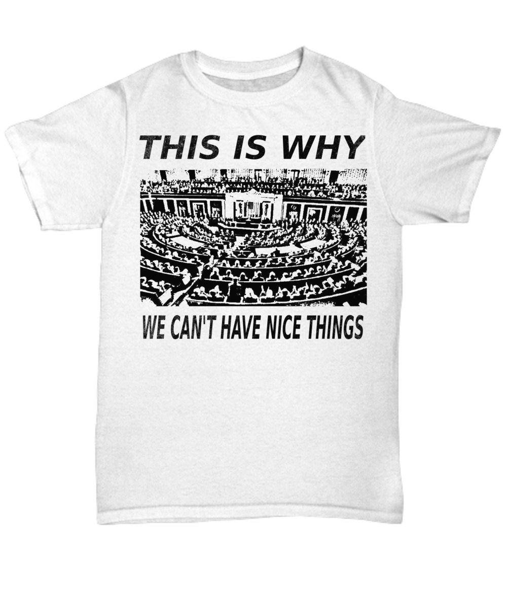 2fbcc7e09 Funny Libertarian T Shirt This Is Why We Can't Have Nice Things by  mrstuff1000000