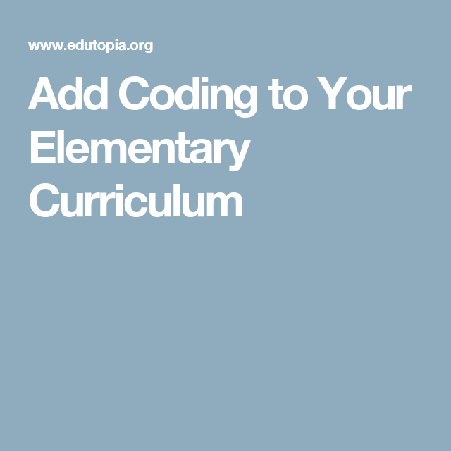 Add Coding to Your Elementary Curriculum