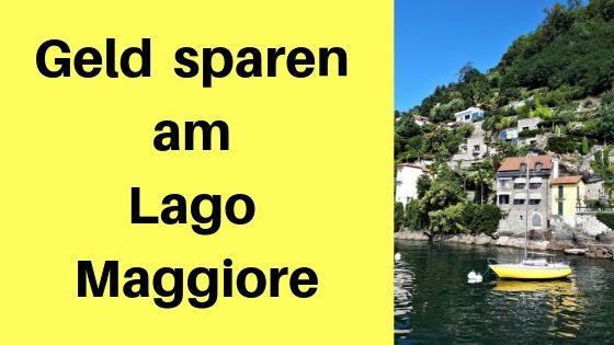 Geld Sparen Am Lago Maggiore Low Budget Tipps Fur Stresa Und Co