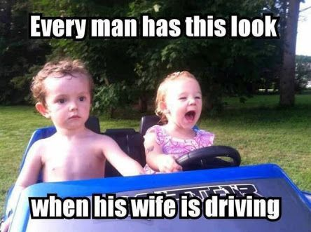 Funny Meme For Your Girlfriend : When your girlfriend is driving meme lmao