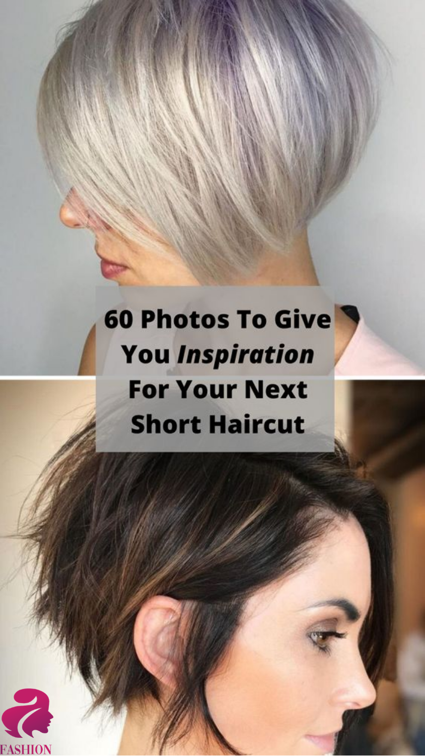 60 Photos To Give You Inspiration For Your Next Short Haircut In 2020 Fashion And Beauty Tips Fashion Beauty Haircut Inspiration