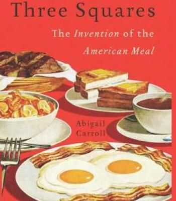 Three squares the invention of the american meal pdf cookbooks three squares the invention of the american meal pdf forumfinder Choice Image