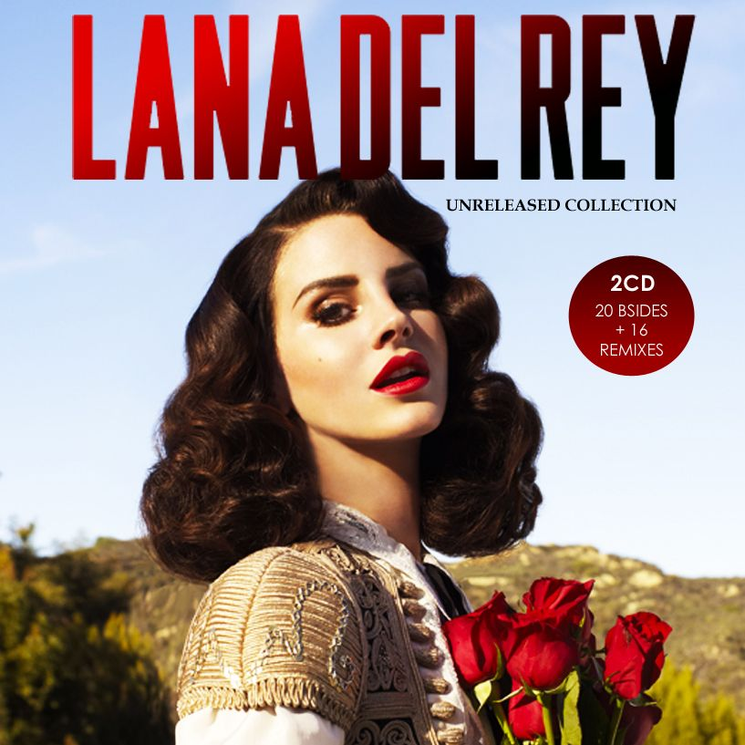 Lana Del Rey The Unreleased Collection 2014 The Real Music Divas Lana Del Rey Lana Del Lana Del Rey Art