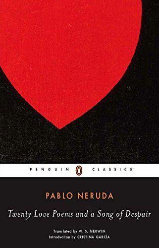 Twenty Love Poems and a Song of Despair DualLanguage Edition Penguin Classics
