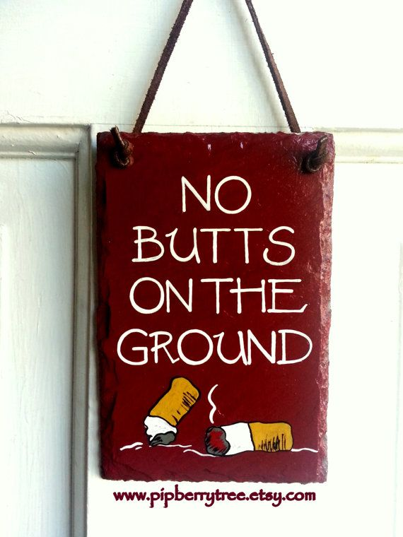 Decorative Slate Signs Magnificent Hand Painted Slate Sign No Butts On The Groundpipberrytree Design Ideas