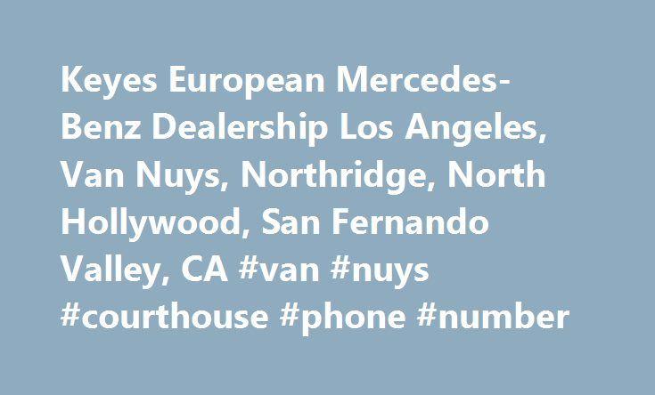 Keyes European Mercedes Benz Dealership Los Angeles, Van Nuys, Northridge,  North Hollywood