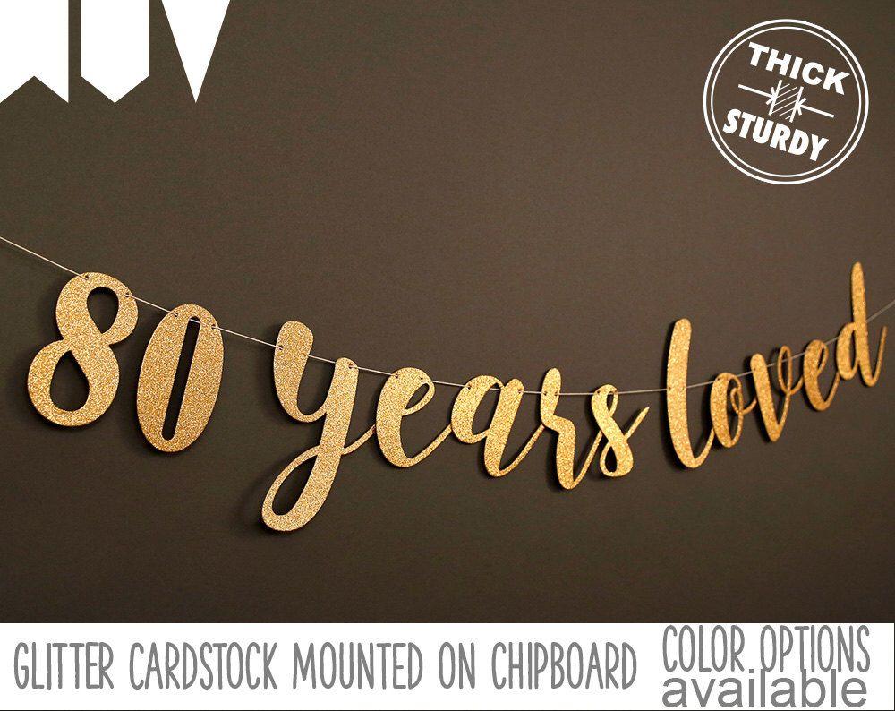80th birthday banner 80 years loved glitter banner 80th
