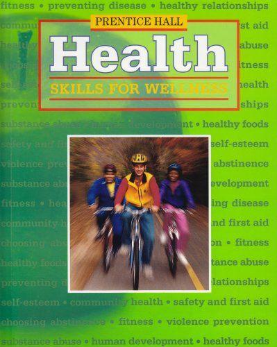Download Pdf Prentice Hall Health Skills For Wellness Free Epub Mobi Ebooks Bestselling Books Prentice Books To Read