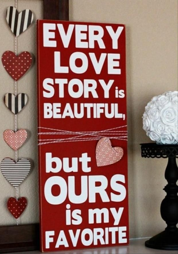 every love story is beautiful but ours is my favorite such a cute valentines day decoration and i like the heart strand beside the sign too
