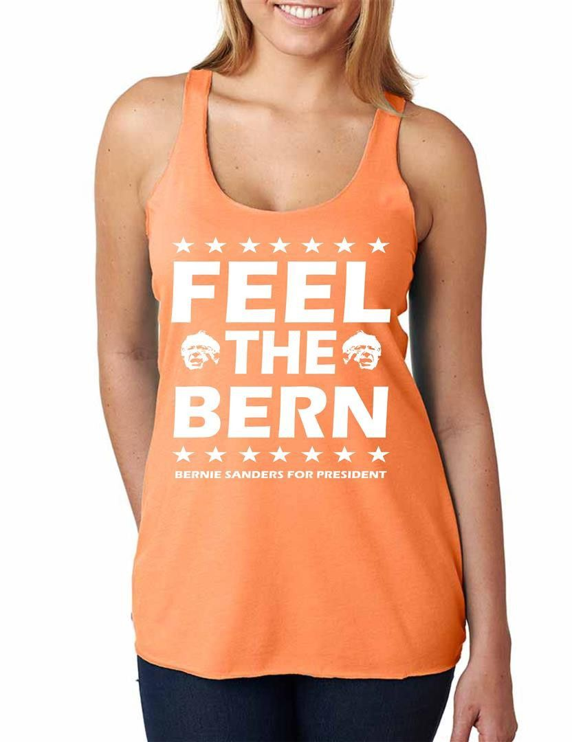 Feel the bern Bernie Sanders for president women tanktop A Future To Believe In, A Political Revolution Is Coming, Support the man of the people Bernie for President 2016 ! Ellecions 2016 tank top shi