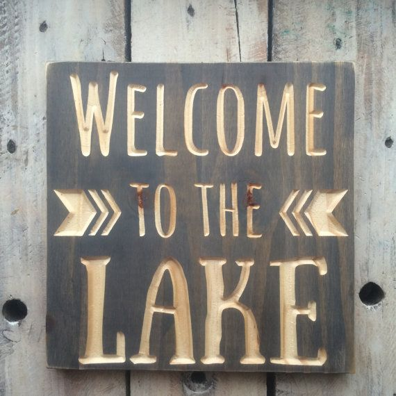 Welcome To The Lake Sign Carved Wood By