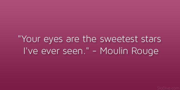 Moulin Rouge  Memorable And Famous Movie Quotes About Love Buchzitate Liebeszitate Aus Filmen