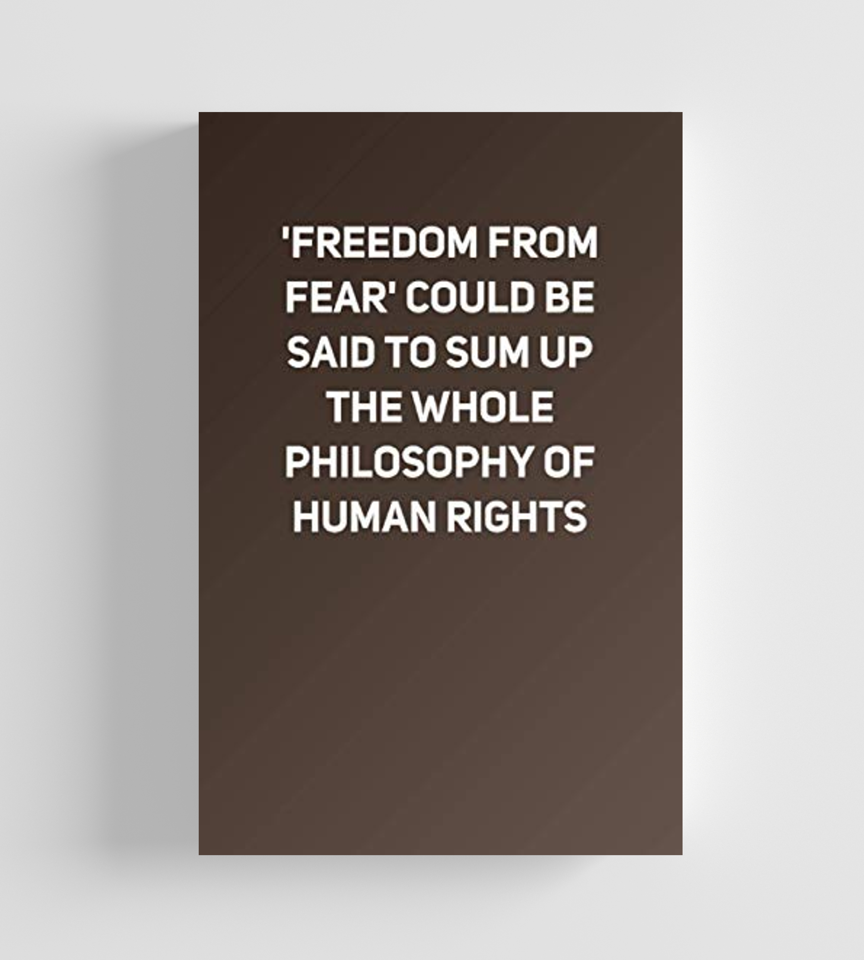 Freedom From Fear Could Be Said To Sum Up The Whole Philosophy Of Human Rights Lined Notebook Wholeness Sayings Philosophy