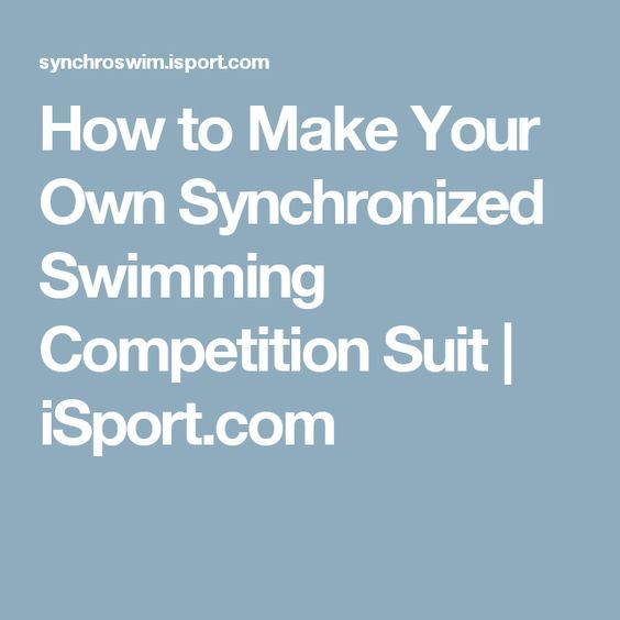 How To Make Your Own Synchronized Swimming Competition Suit Isport