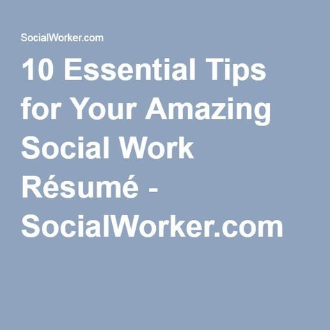 10 Essential Tips for Your Amazing Social Work Résumé - resume for changing careers