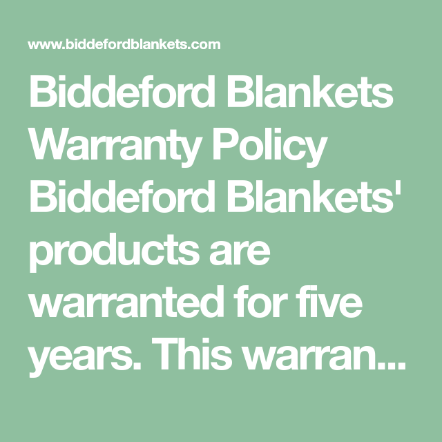 Biddeford Blankets Warranty Policy Biddeford Blankets Products Are Warranted For Five Years This Warranty Covers The Controller Cords And Biddeford Blankets The Unit Home Warranty