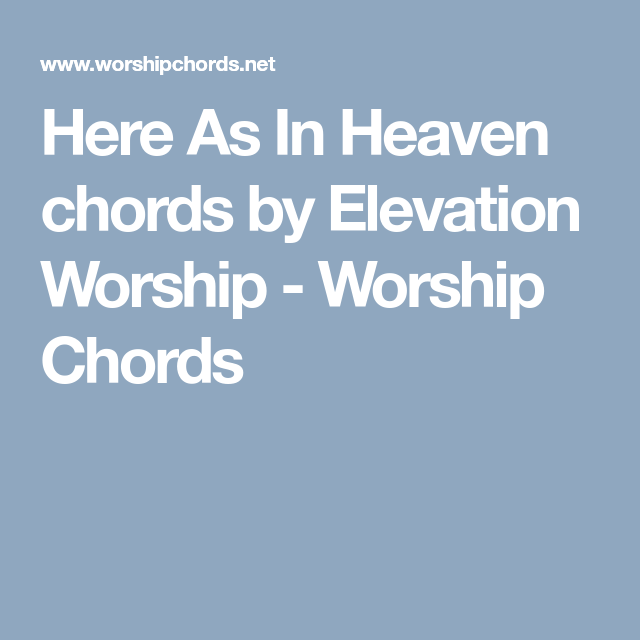 Here As In Heaven chords by Elevation Worship - Worship