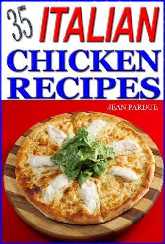 35 Italian Chicken Recipes by Jean Pardue, http://www.amazon.co.uk/gp/product/B008HTVZG4/ref=cm_sw_r_pi_alp_v78Frb1XDQ1A5
