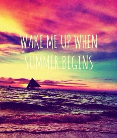 Wake Me Up When Summer Begins Summer Quotes Beach Quotes Summer
