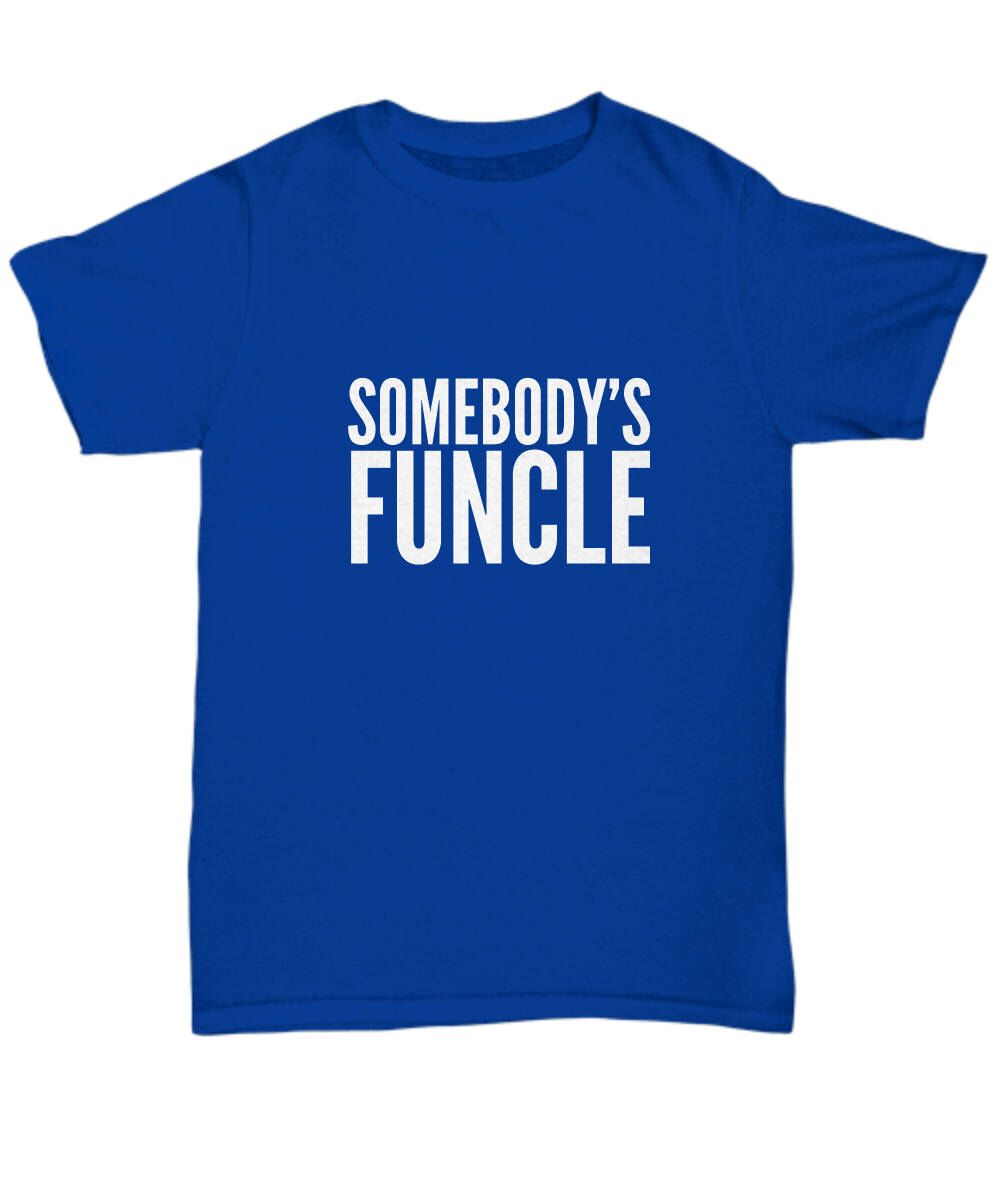 d733aa693 Excited to share this item from my #etsy shop: SOMEBODY'S FUNCLE Funny Uncle  Tee - Uncle Gifts, Uncle Shirts, Uncle T-shirts, Funny Uncle Shirts, ...