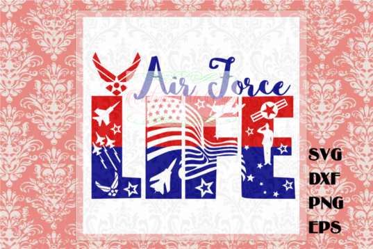 Download Free SVG Air Force Life SVG (With images) | Free svg, Svg ...