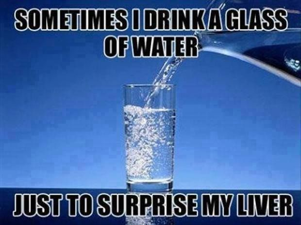 Funny Memes About Drinking Water : Water surprise liver meme memes pinterest live